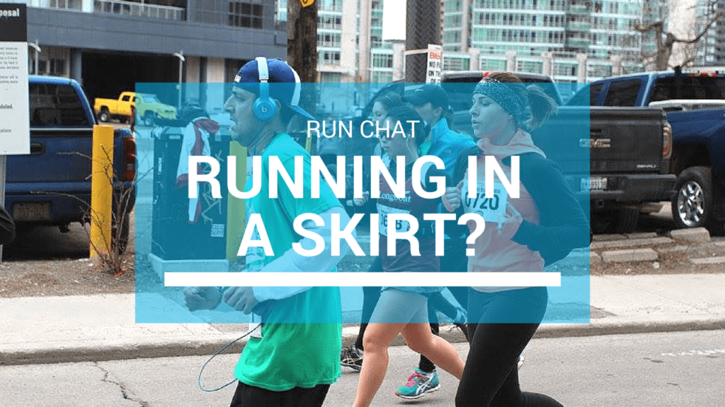 run chat: running in a skirt? yay or nay?