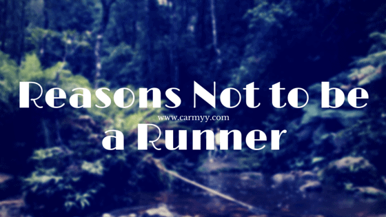 Reasons Not to be a Runner