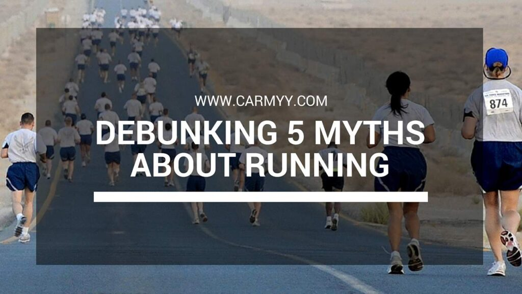 Debunking 5 Myths About Running www.carmyy.com