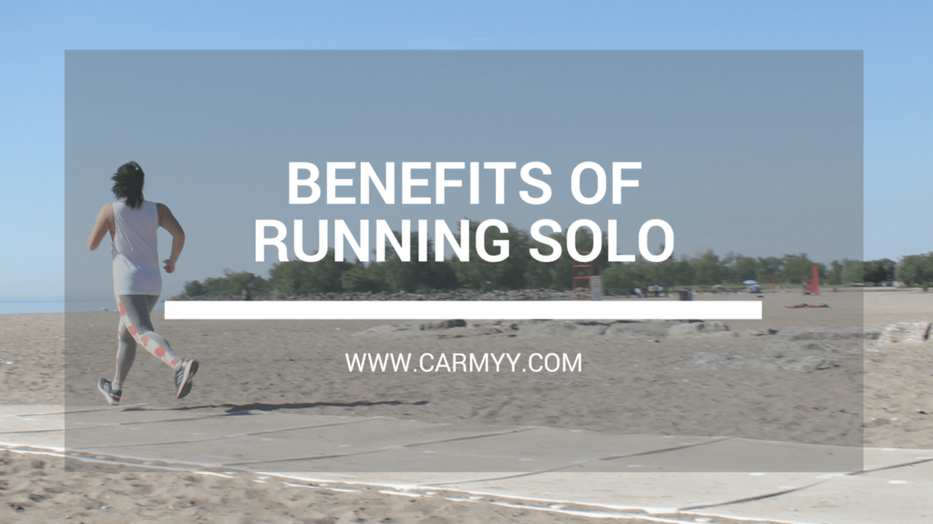 BENEFITS TO RUNNING SOLO WWW.CARMYY.COM