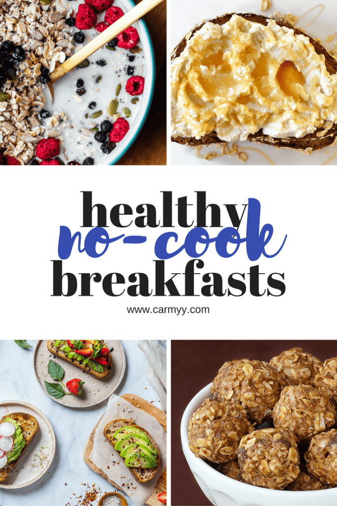 healthy no cook breakfasts! carmyy.com